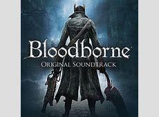 Bloodborne Soundtrack Soundtrack from Bloodborne Soundtrack