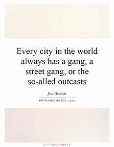 Street Gang Quotes. QuotesGram