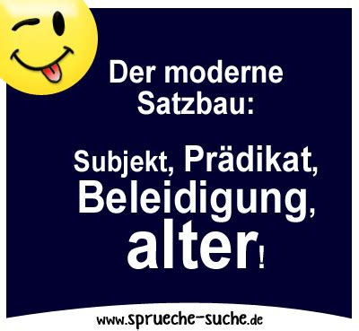 Der Moderne Satzbau Subjekt, Prädikat, Beleidigung, Alter