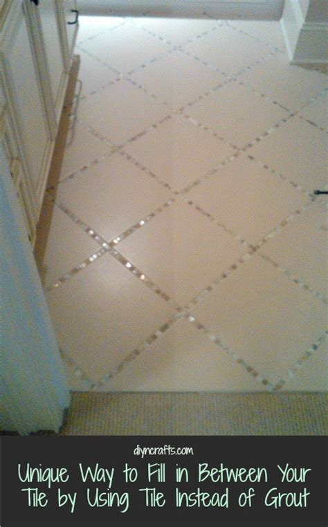 unique way to fill in between your tile by using tile