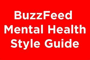 BuzzFeed's Style Guidelines For Writing About Mental Health