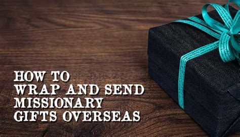 how to send missionary gifts overseas mormon hub
