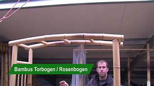 Rosenbogen Selber Machen : bambus torbogen rosenbogen youtube ~ Eleganceandgraceweddings.com Haus und Dekorationen