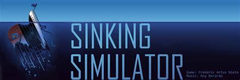 ship sinking simulator 2 sinking simulator 2 by wicpar wicpar on jolt