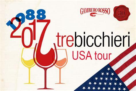 Gambero Rosso Tre Bicchieri by Gambero Rosso Tre Bicchieri Usa Tour Marotti Ci