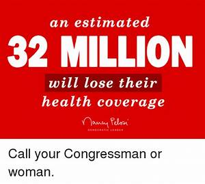 An Estimated 32 MILLION Will Lose Their Health Coverage ...