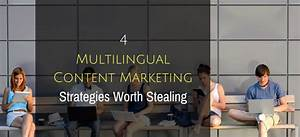4 Multilingual Content Marketing Strategies Worth Stealing ...