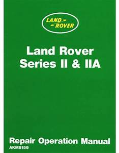 Land Rover Series 2  U0026 2a Repair Shop Manual Ii  U0026 Iia 1959