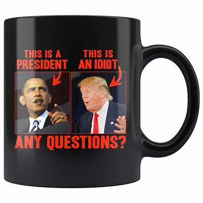 Idiot Trump President Obama Questions Any Mug