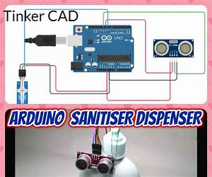 Arduino Sanitizer Dispenser Tinker Cad    4 Steps