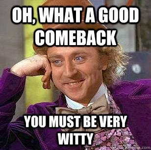 Best Comeback Memes - good comeback memes image memes at relatably com