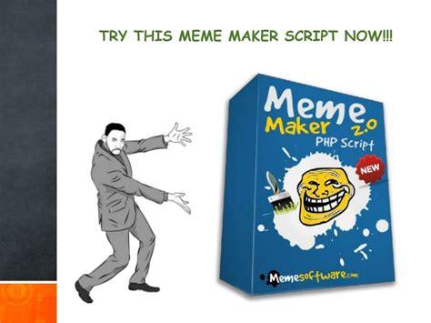 Meme Creator Script - ppt try meme maker script of meme software powerpoint presentation id 7386389