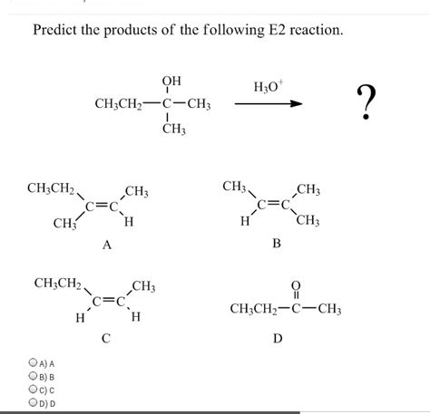 Solved Predict The Products Of The Following E2 Reaction Cheggcom