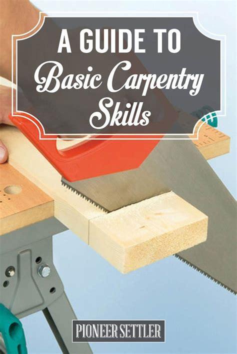 homesteaders guide  basic carpentry skills total survival