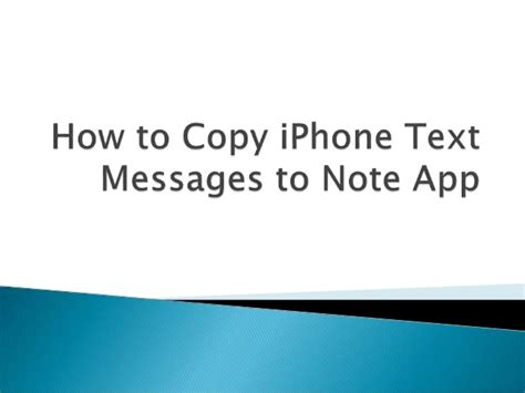 how to transfer text messages from iphone to computer how to copy iphone text messages to note app