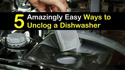 amazingly easy ways  unclog  dishwasher