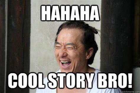 Know Your Meme Cool Story Bro - hahaha cool story bro cool story bro know your meme