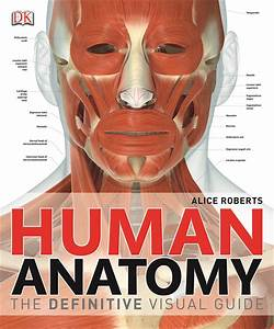 Human Anatomy   The Definitive Visual Guide By Roberts  Dr