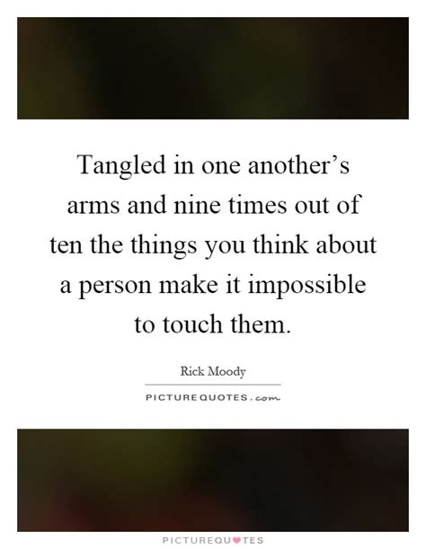 Tangled In One Another's Arms And Nine Times Out Of Ten