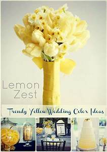Sprinkle on Lemon Zest: Trendy Yellow Wedding Color Ideas ...