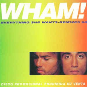 wham all she wants wham everything she wants remixes 98 cd at discogs