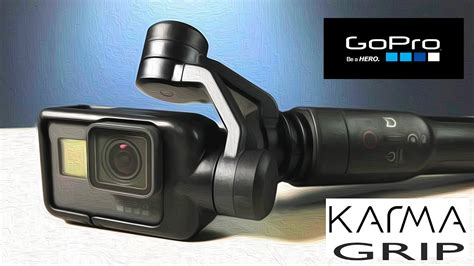 gopro karma grip gimbal stabilizer unbox  features youtube