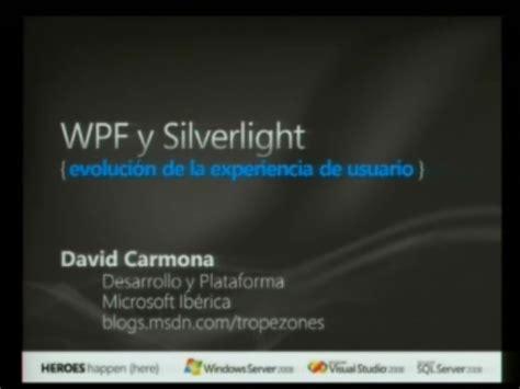wpf y silverlight evoluci 243 n de la experiencia de usuario eliseta channel 9