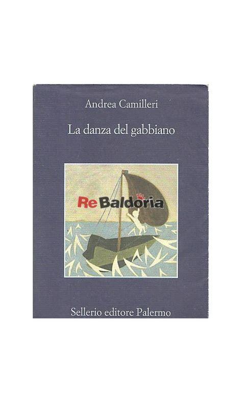 La Danza Gabbiano La Danza Gabbiano Andrea Camilleri Sellerio