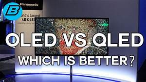 Qled Vs Oled : oled vs qled which is better what is oled qled youtube ~ Eleganceandgraceweddings.com Haus und Dekorationen