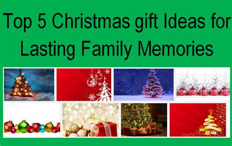 top 5 christmas gift ideas that create family memories