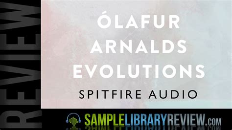 Review Olafur Arnalds Evolutions From Spitfire Audio