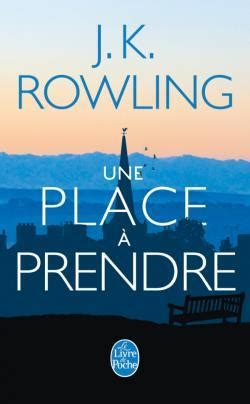 J K Rowling Resume by Between Dreams And Reality Une Place 224 Prendre De J K