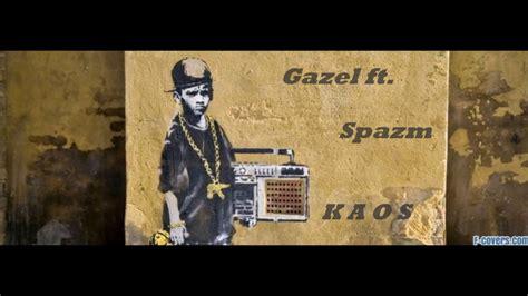 Gazel Ft. Spazm
