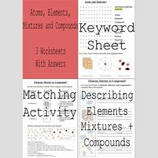 Elements, Compounds And Mixtures 3 Worksheets + Answers By Sciguy  Teaching Resources Tes