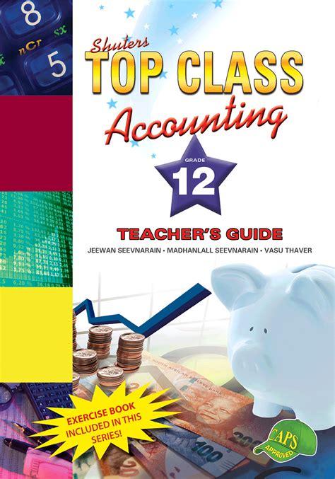 TOP CLASS ACCOUNTING GRADE 12 TEACHER'S GUIDE   WCED ePortal