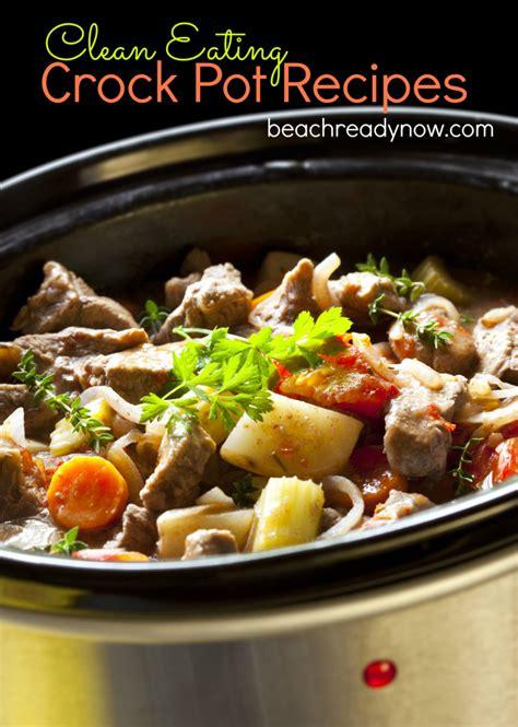 clean eating crock pot recipes beach ready