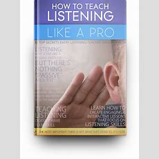 How To Teach Listening Like A Pro Esl Listening