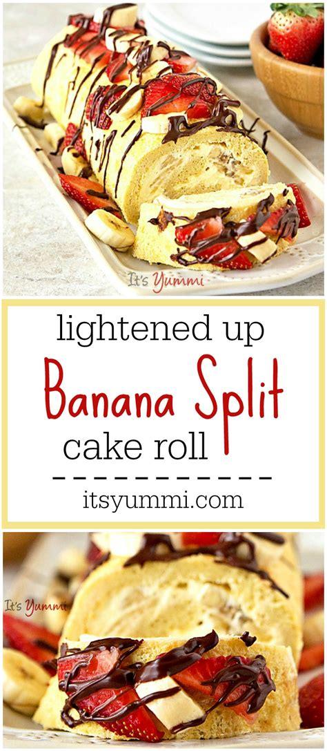 better homes and gardens banana cake recipe lightened up banana split cake roll its yummi