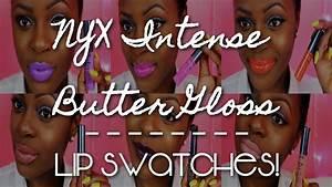 NYX Intense Butter Gloss Lip Swatches - On Dark Skin ...