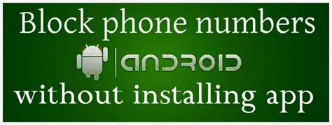 blocking phone number how to block phone number on android without installing app