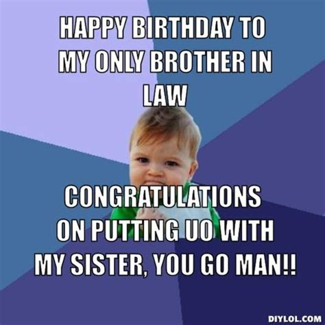 Sister In Law Meme - happy birthday brother in law quotes funny quotesgram