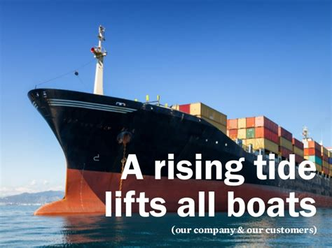 A Rising Tide Lifts All Boats Meaning by A Rising Tide Lifts All