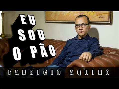 Eu Sou O Pão  Fabricio Aquino (cover) Youtube