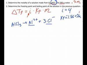 Calculating Freezing Point Depression + Boiling Point ...