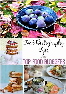 Five Food Blogs To Inspire You To Take Better Photographs - Foodies 100