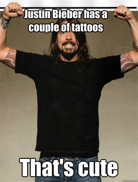 Dave Grohl Memes - justin bieber has a couple of tattoos that s cute dave grohl quickmeme