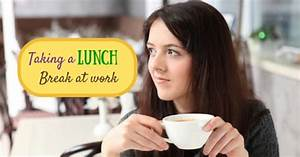 Taking a Lunch Break at Work: Best Time Management Tips ...