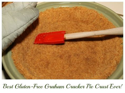 gluten free graham cracker crust the best gluten free graham cracker pie crust ever