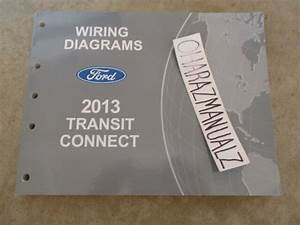2013 Ford Transit Connect Wiring Diagrams Manual Oem