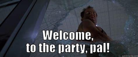 Die Hard Meme - die hard party quickmeme